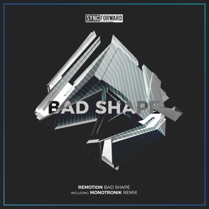Sync-Forward-Remotion-Bad-Shape-Monotronik-Remix